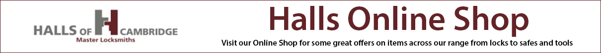 Halls Online Locksmith Shop | Locksmith | Cambridge | Emergency Locksmith | 24 Hour Locksmith | Locksmith Callout | Halls of Cambridge | CB1 | CB2 | CB3 | CB4 | CB5 | CB23 | CB24 | CB24 | Cambridgeshire